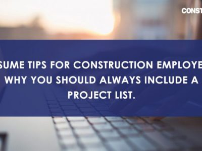 Construction resume tips: why you should always include a project list.