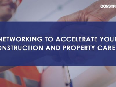 Networking to accelerate your construction and property career.
