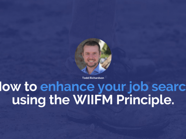 Using the WIIFM Principle to enhance your job search | Construction People